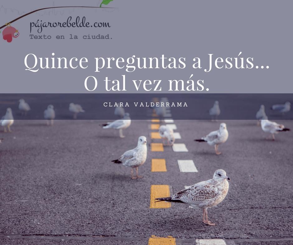 Quince preguntas a Jesús… o tal vezmás.