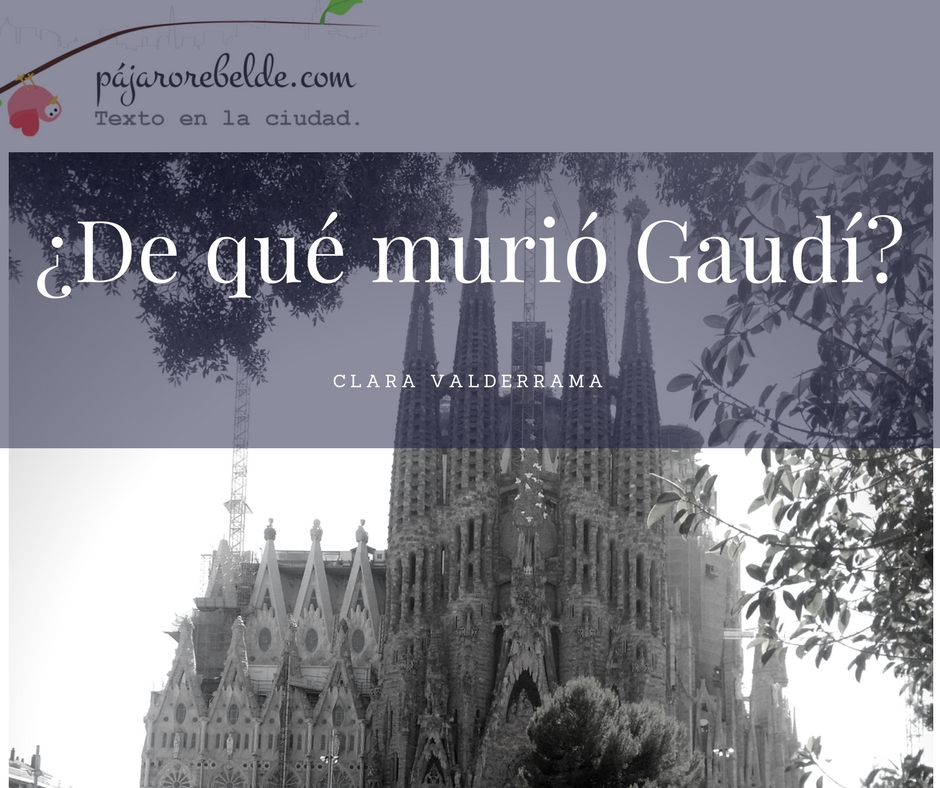 ¿De qué murió Gaudí? – Lo que un muerto me dijo sobre laconvicción