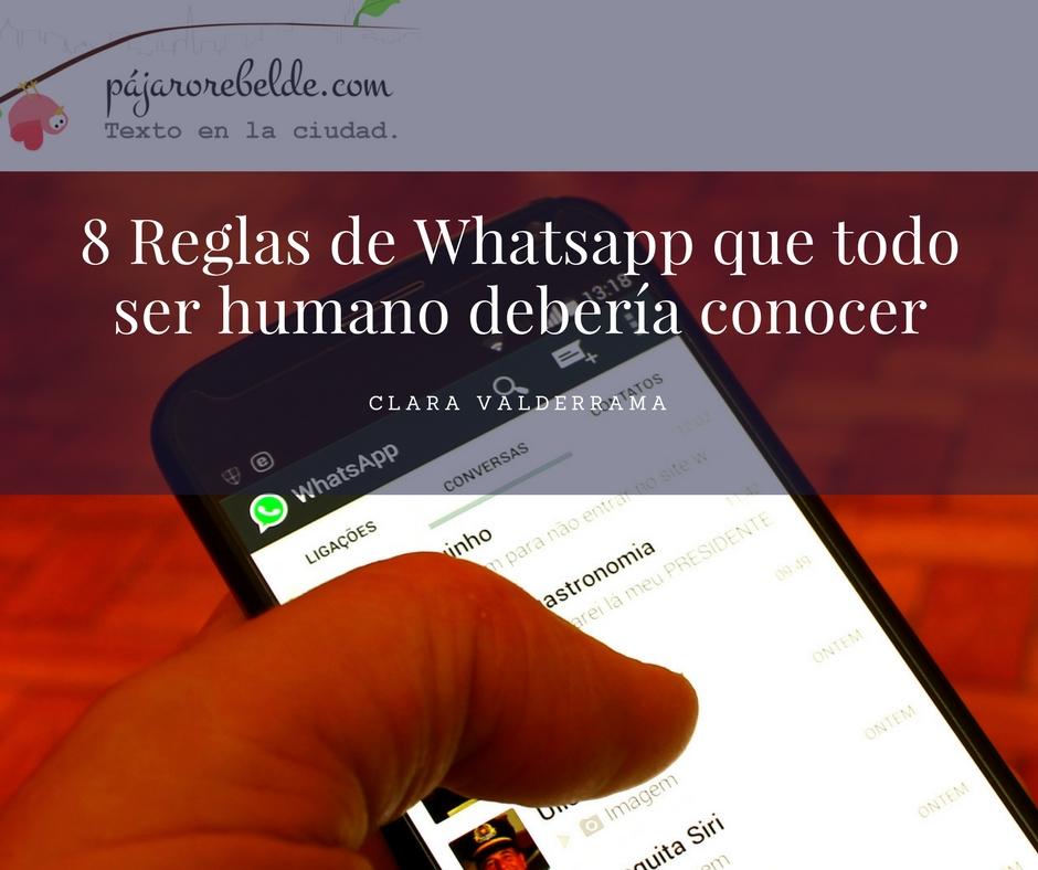 8 Reglas de Whatsapp que todo ser humano deberíaconocer